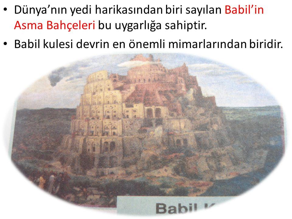 Dünya'nın yedi harikasından biri sayılan Babil'in Asma Bahçeleri bu uygarlığa sahiptir.