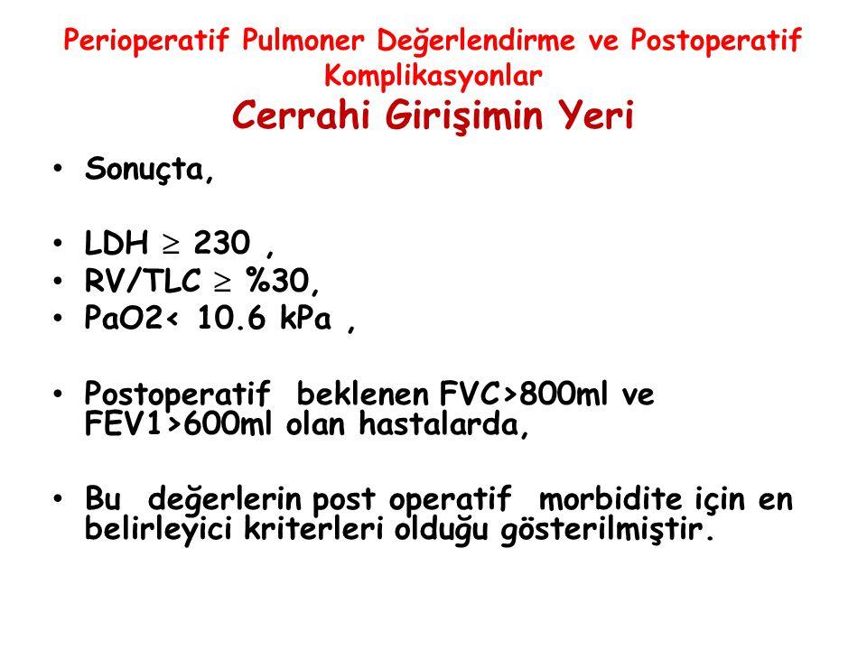 Postoperatif beklenen FVC>800ml ve FEV1>600ml olan hastalarda,