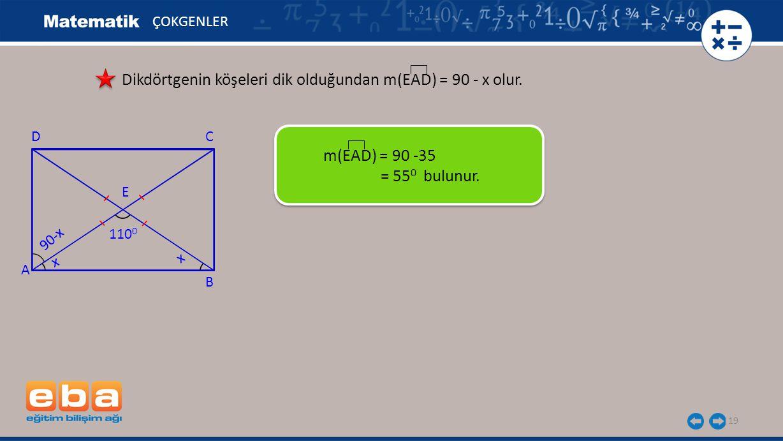 Dikdörtgenin köşeleri dik olduğundan m(EAD) = 90 - x olur.