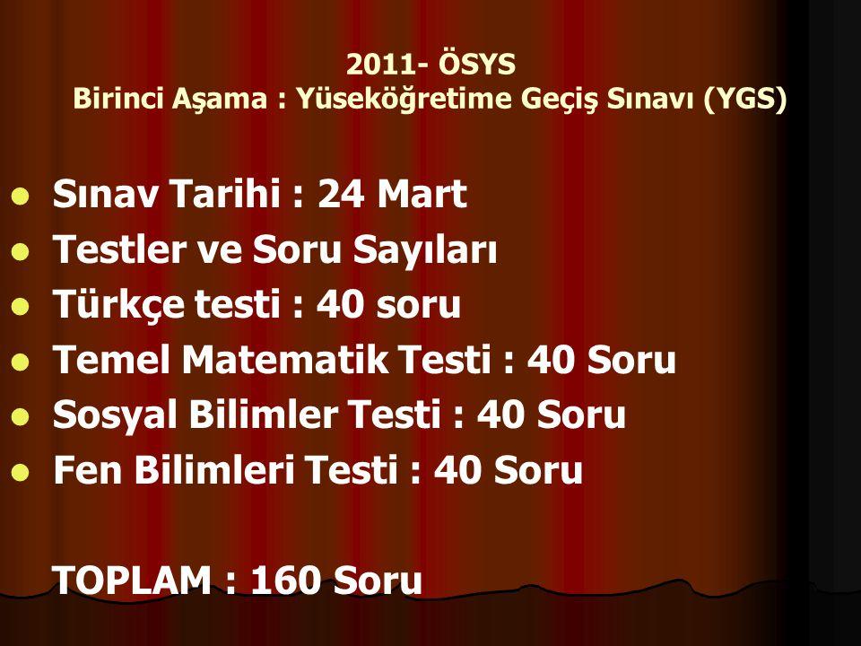 2011- ÖSYS Birinci Aşama : Yüseköğretime Geçiş Sınavı (YGS)
