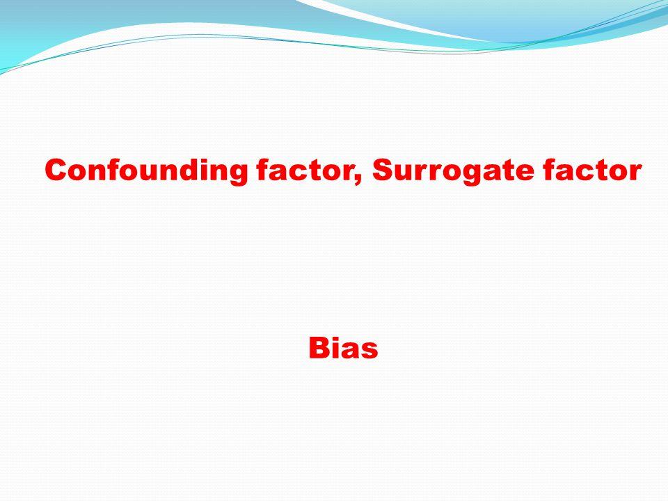 Confounding factor, Surrogate factor
