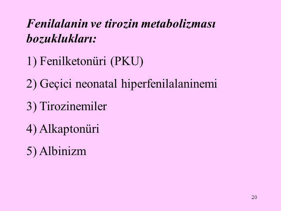 Fenilalanin ve tirozin metabolizması bozuklukları: