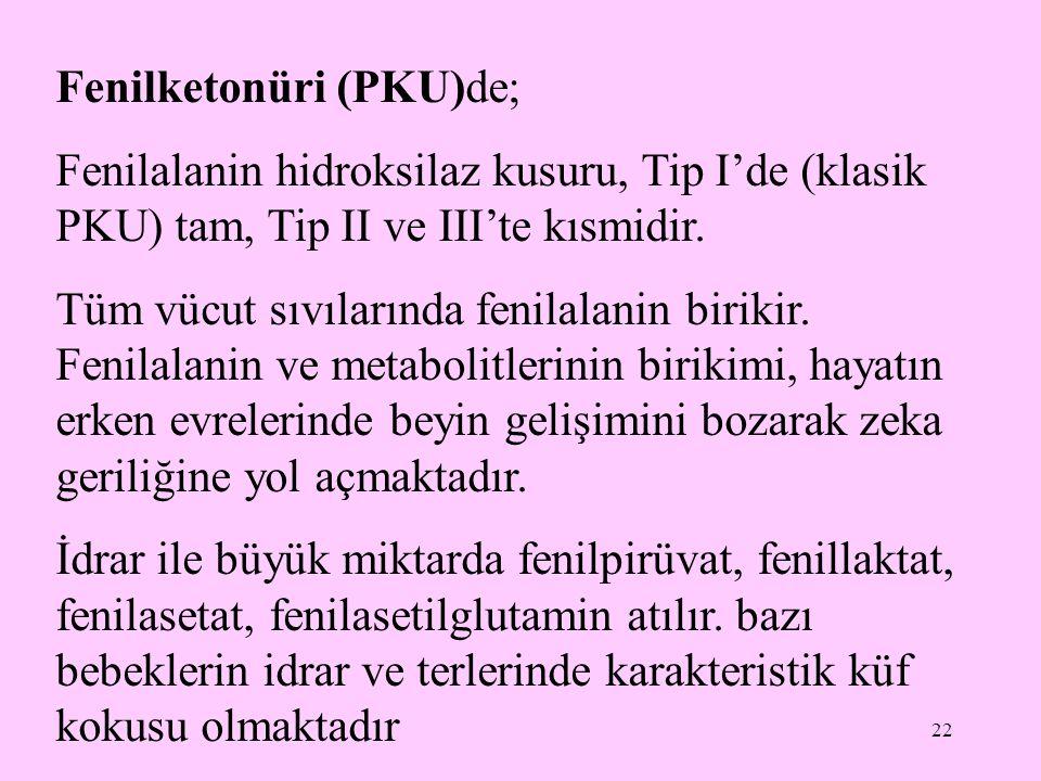 Fenilketonüri (PKU)de;