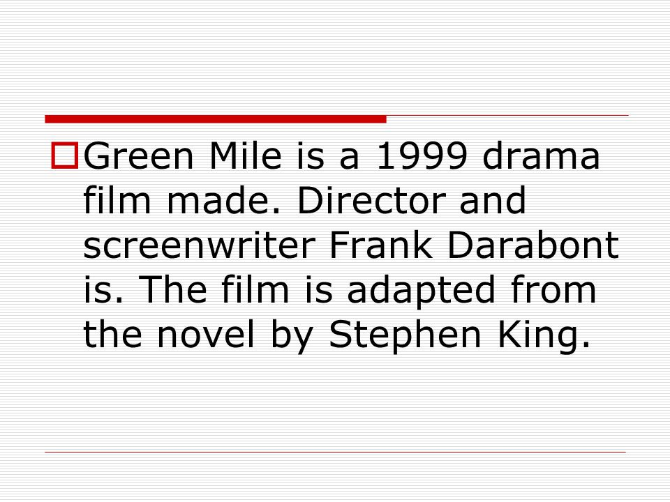 Green Mile is a 1999 drama film made