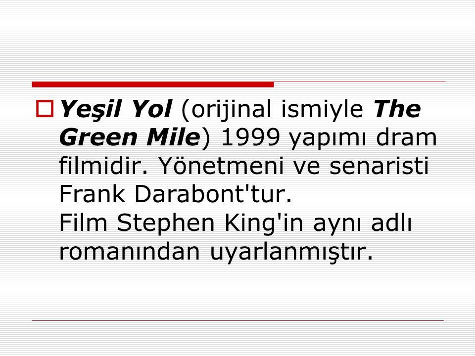Yeşil Yol (orijinal ismiyle The Green Mile) 1999 yapımı dram filmidir