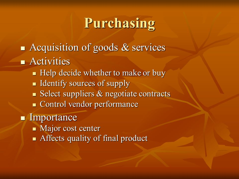 Purchasing Acquisition of goods & services Activities Importance