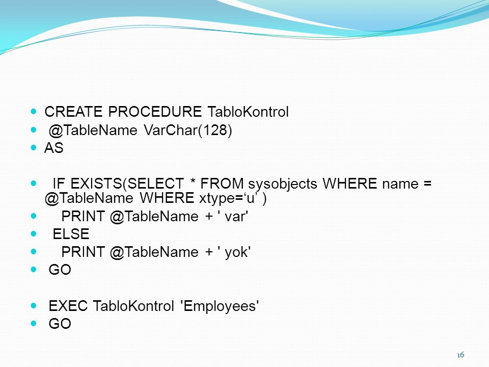 CREATE PROCEDURE TabloKontrol