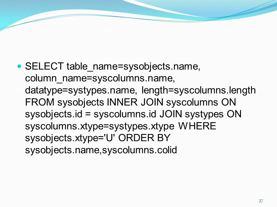 SELECT table_name=sysobjects. name, column_name=syscolumns