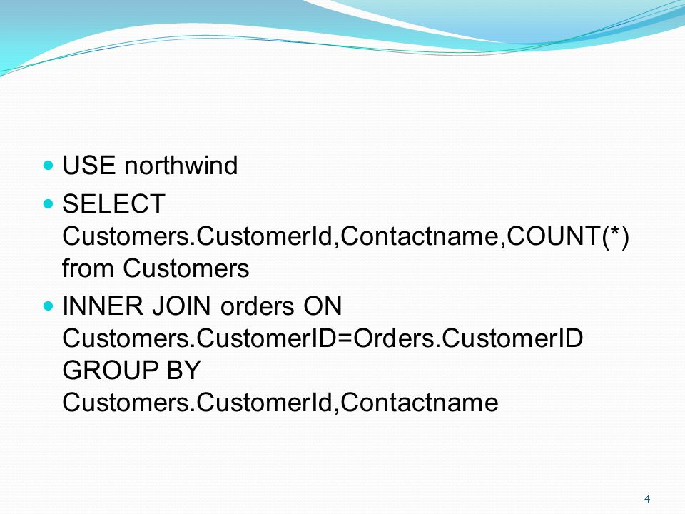 USE northwind SELECT Customers.CustomerId,Contactname,COUNT(*) from Customers.