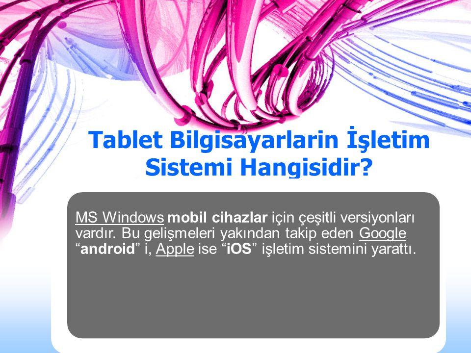 Tablet Bilgisayarlarin İşletim Sistemi Hangisidir
