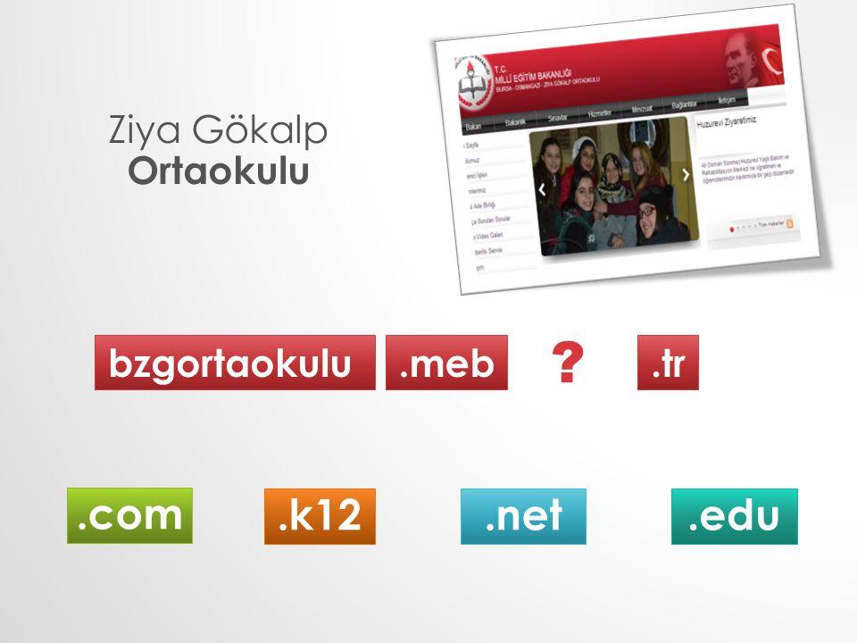 Ziya Gökalp Ortaokulu bzgortaokulu .meb .tr .com .k12 .net .edu