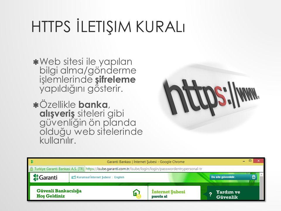 HTTPS İletişim kuralı Web sitesi ile yapılan bilgi alma/gönderme işlemlerinde şifreleme yapıldığını gösterir.