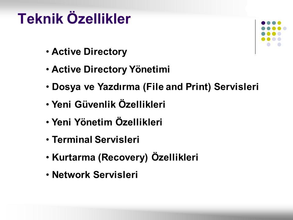 Teknik Özellikler Active Directory Active Directory Yönetimi