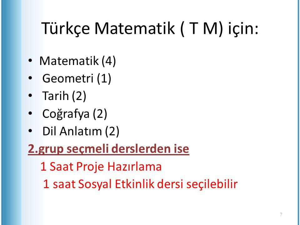 Türkçe Matematik ( T M) için: