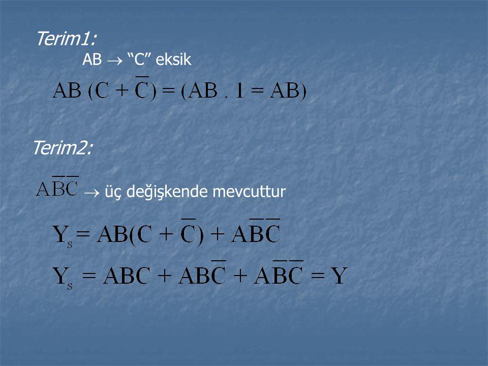 Terim1: AB  C eksik Terim2:  üç değişkende mevcuttur