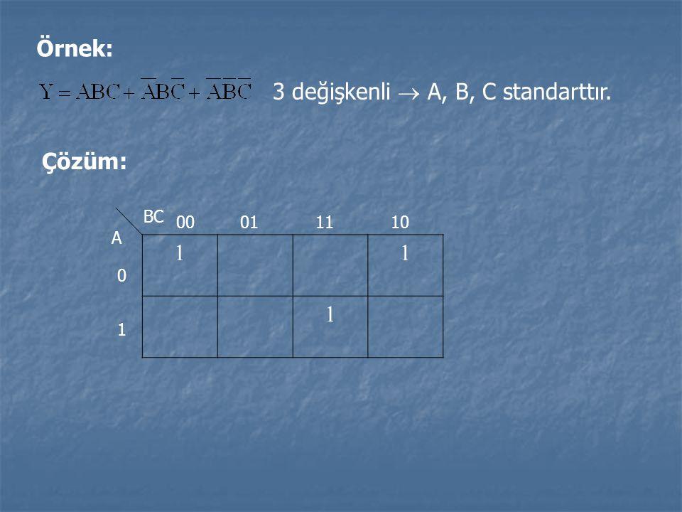 3 değişkenli  A, B, C standarttır.
