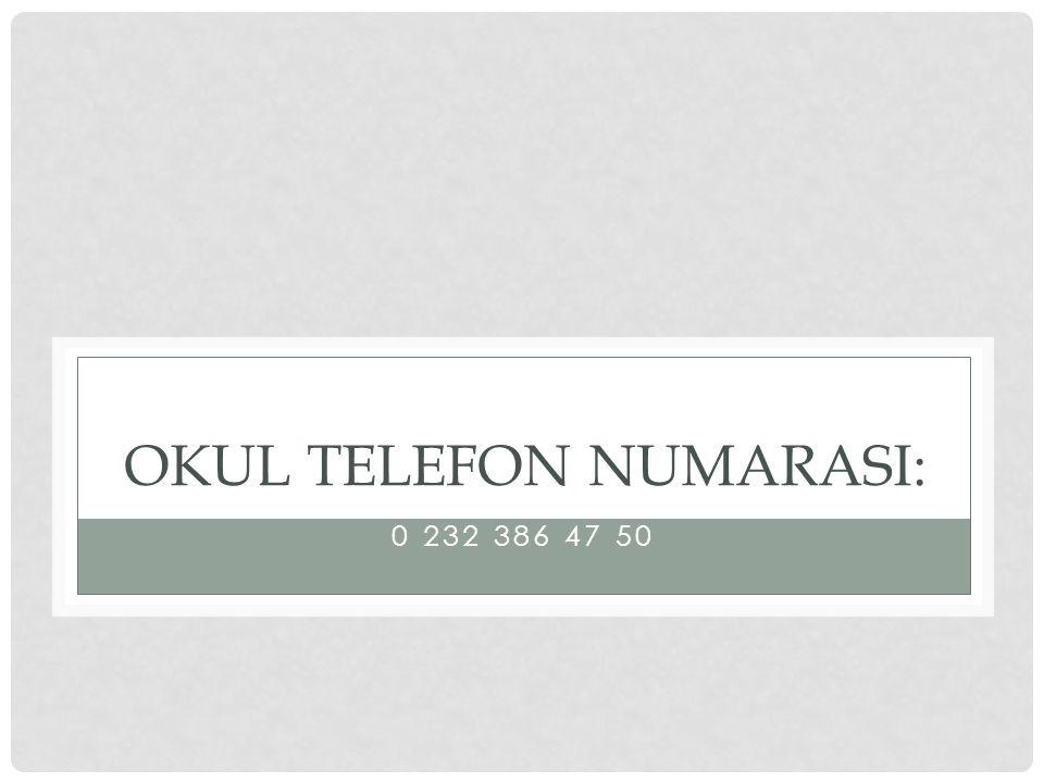 OKUL TELEFON NUMARASI: