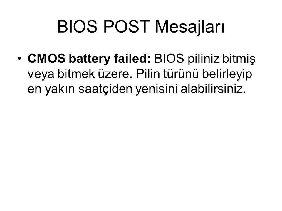 BIOS POST Mesajları CMOS battery failed: BIOS piliniz bitmiş veya bitmek üzere.