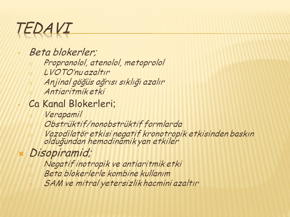 Tedavi Disopiramid; Beta blokerler; Ca Kanal Blokerleri;