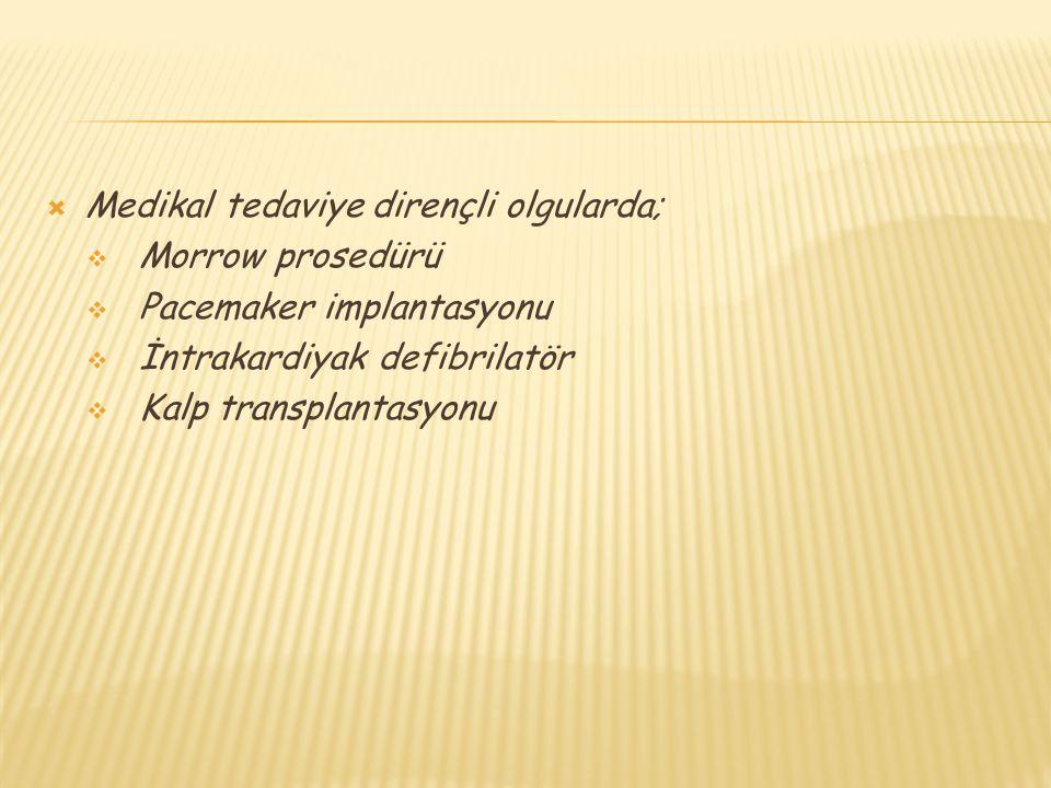 Medikal tedaviye dirençli olgularda;