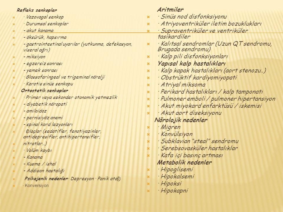 · Sinüs nod disfonksiyonu · Atriyoventriküler iletim bozuklukları