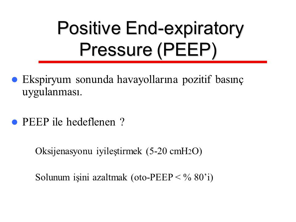 Positive End-expiratory Pressure (PEEP)