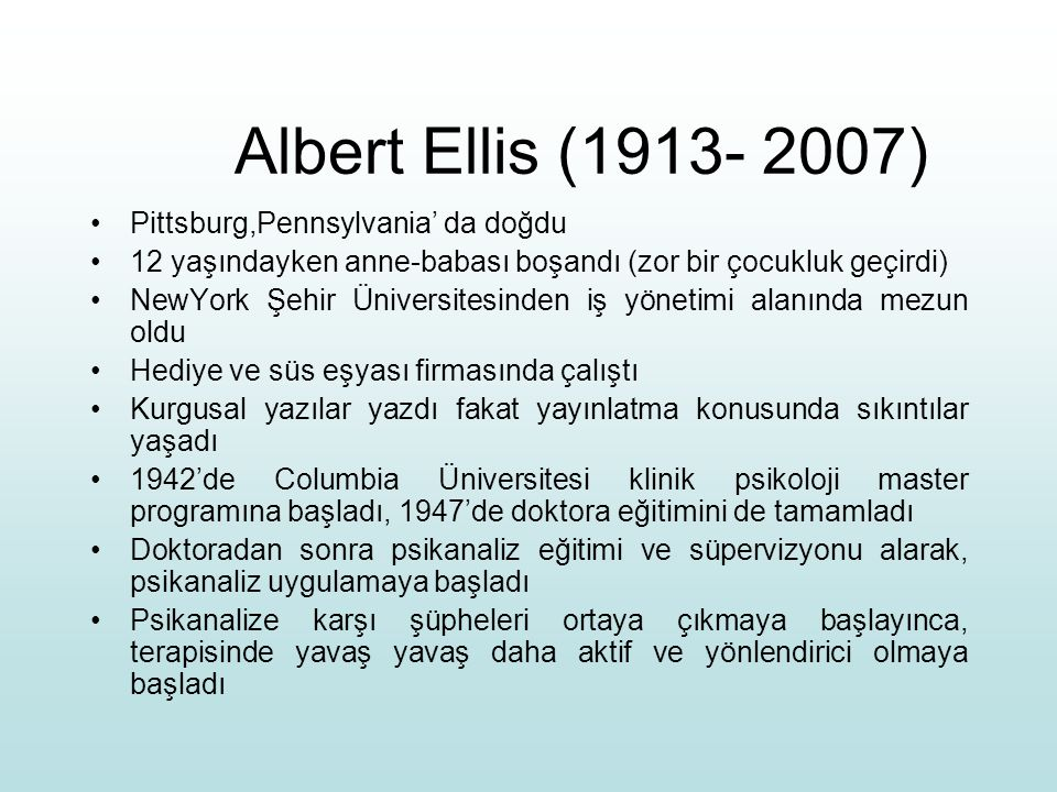 Albert Ellis (1913- 2007) Pittsburg,Pennsylvania' da doğdu