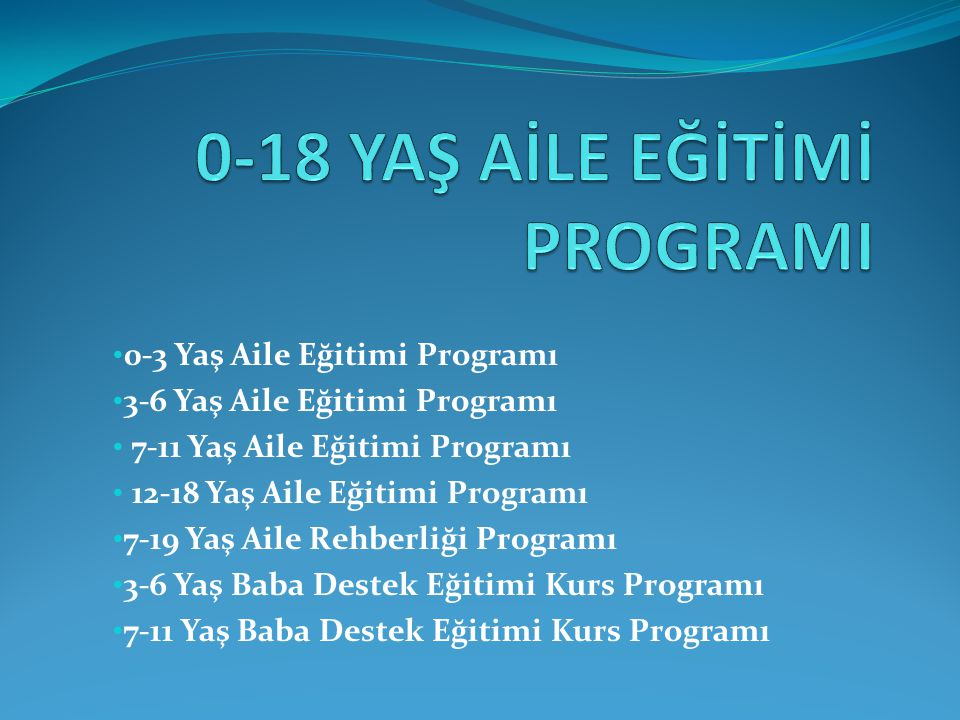 0-18 YAŞ AİLE EĞİTİMİ PROGRAMI