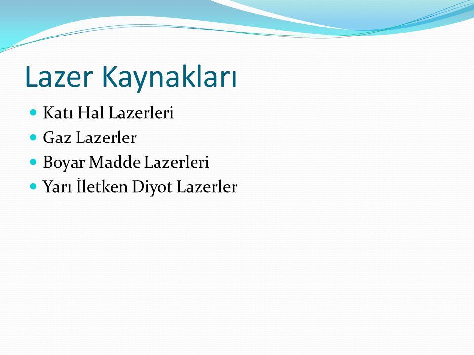 Lazer Kaynakları Katı Hal Lazerleri Gaz Lazerler Boyar Madde Lazerleri