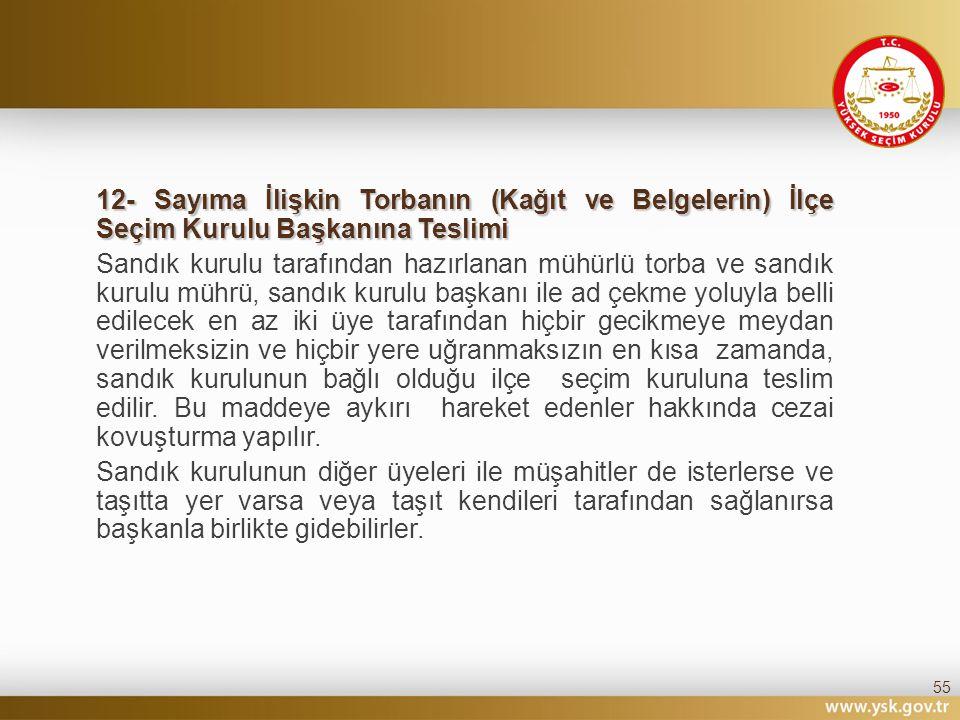12- Sayıma İlişkin Torbanın (Kağıt ve Belgelerin) İlçe Seçim Kurulu Başkanına Teslimi