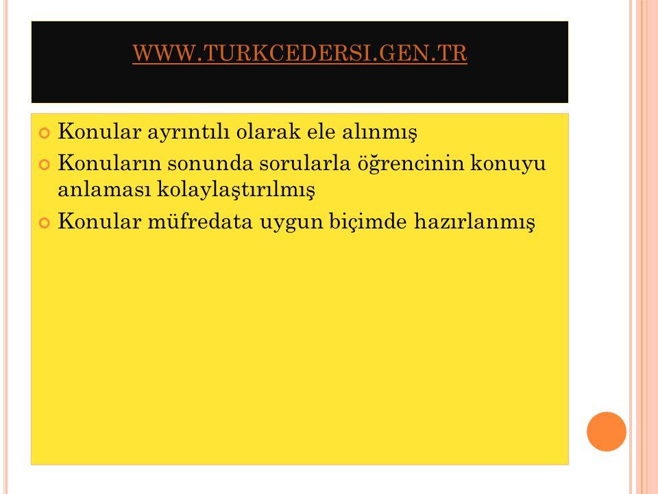www.turkcedersi.gen.tr Konular ayrıntılı olarak ele alınmış