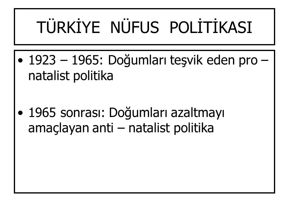 TÜRKİYE NÜFUS POLİTİKASI