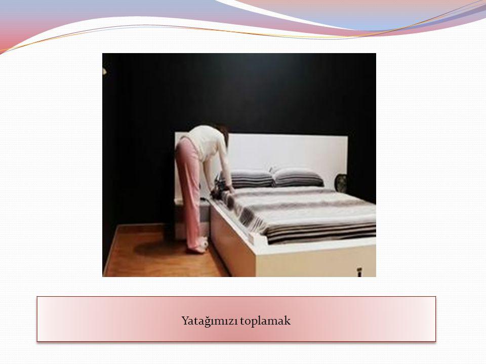 Yatağımızı toplamak