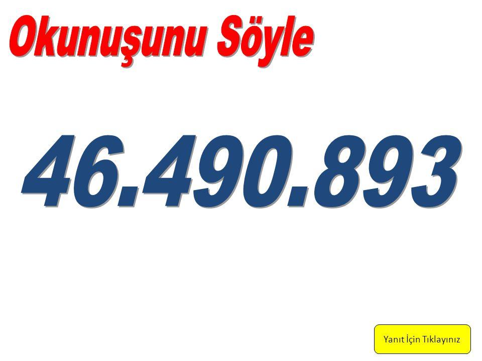 Kırk altı milyon, dört yüz doksan bin, sekiz yüz doksan üç
