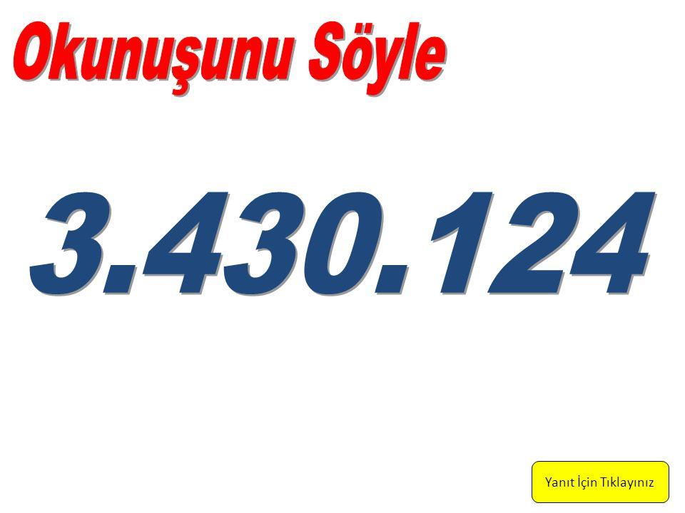 Üç milyon, dörtyüz üç bin, yüz yirmi dört