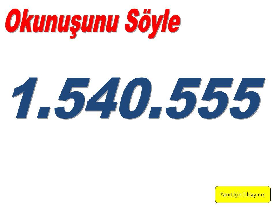 Bir milyon, beşyüz kırk bin, beş yüz elli beş