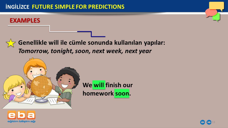 Genellikle will ile cümle sonunda kullanılan yapılar: