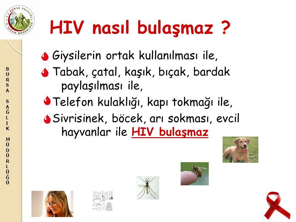 HIV nasıl bulaşmaz Giysilerin ortak kullanılması ile,