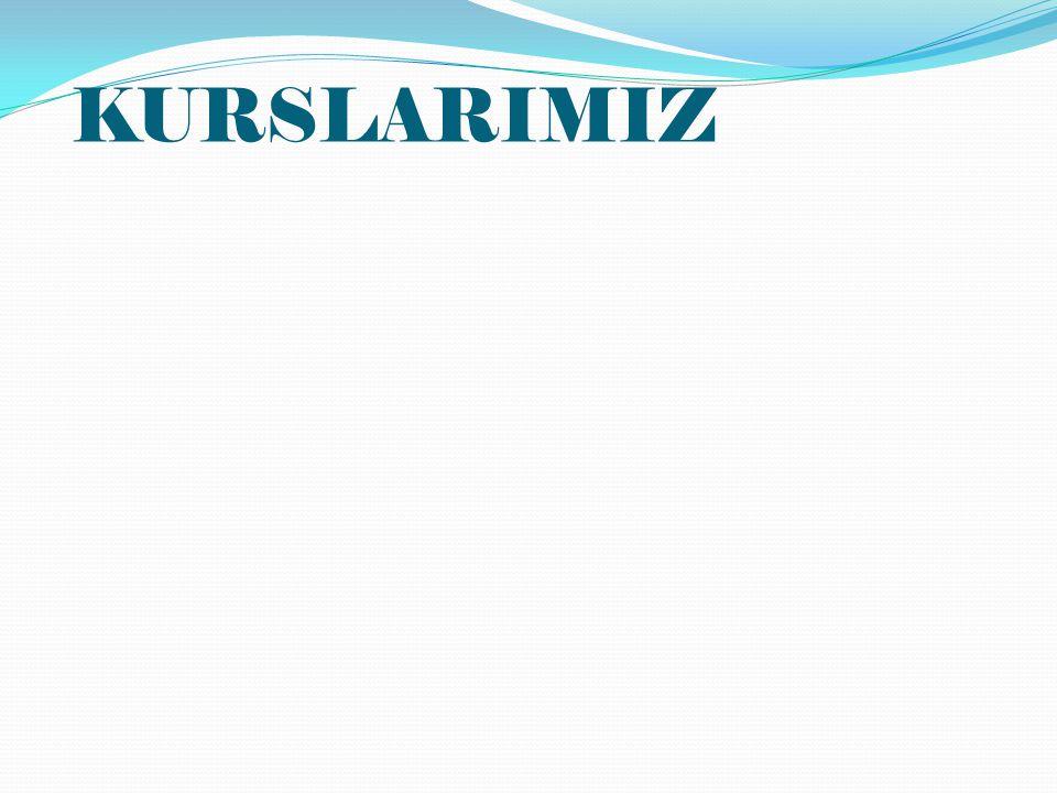 KURSLARIMIZ
