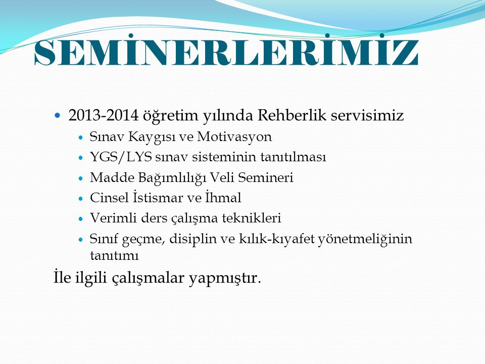 SEMİNERLERİMİZ 2013-2014 öğretim yılında Rehberlik servisimiz