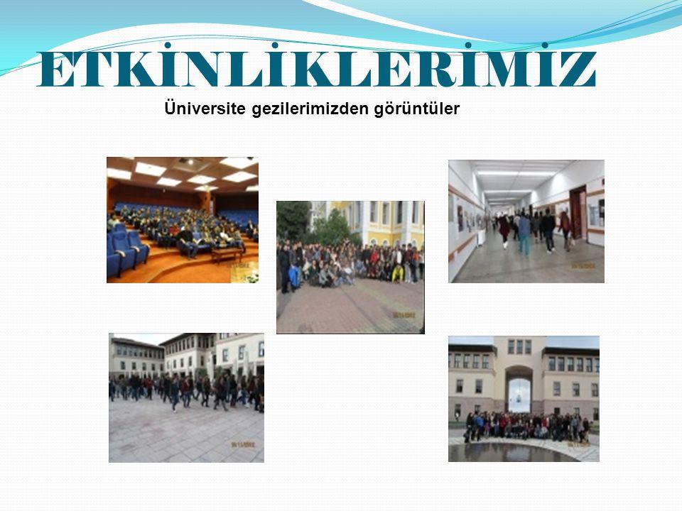 Üniversite gezilerimizden görüntüler