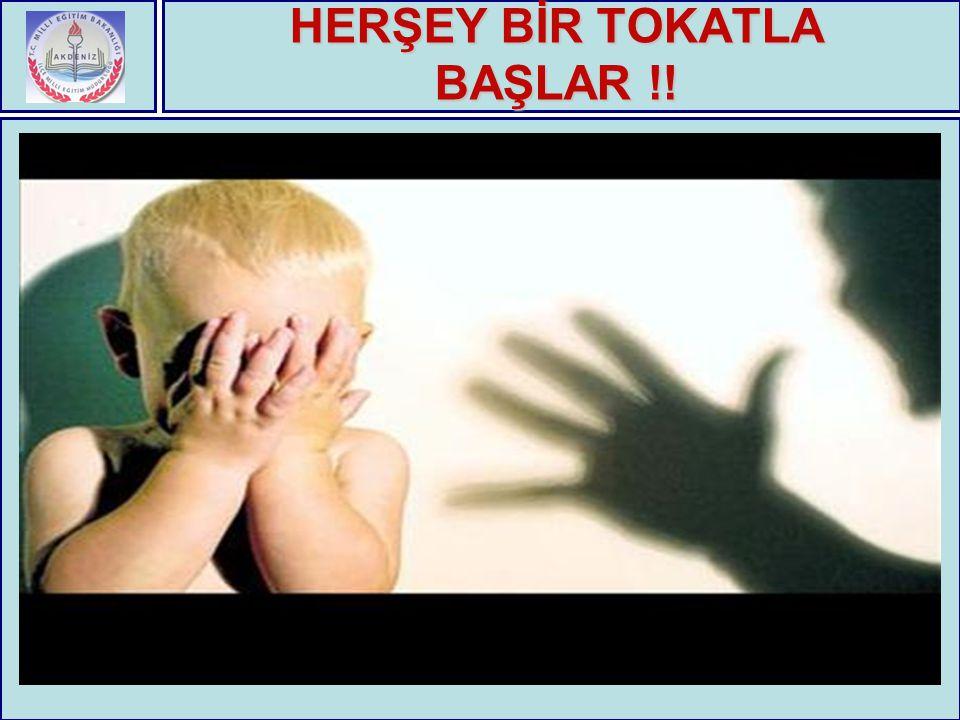HERŞEY BİR TOKATLA BAŞLAR !!