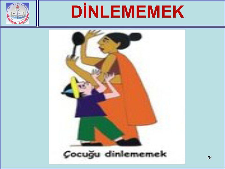 DİNLEMEMEK 29