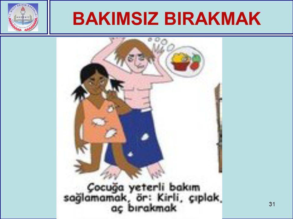 BAKIMSIZ BIRAKMAK 31