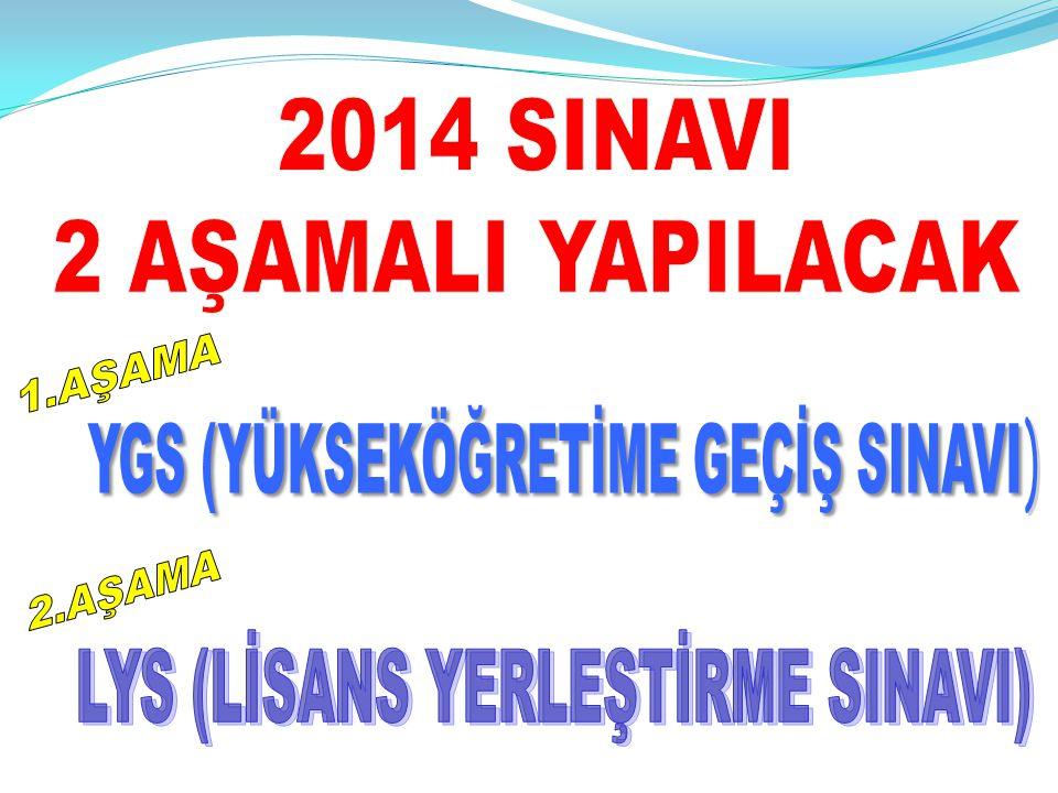 2014 SINAVI 2 AŞAMALI YAPILACAK