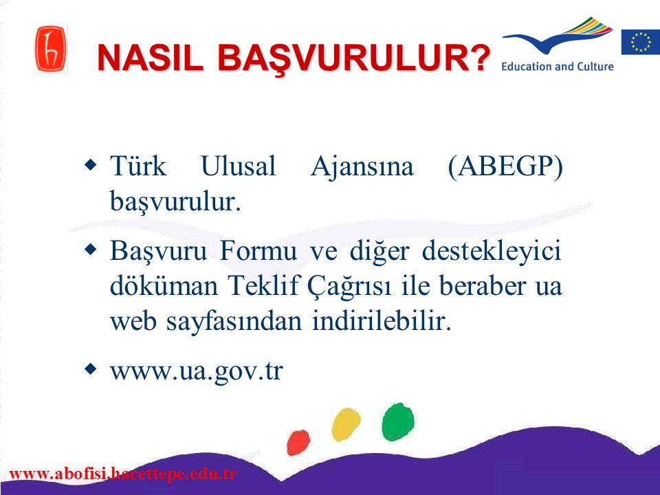 NASIL BAŞVURULUR Türk Ulusal Ajansına (ABEGP) başvurulur.
