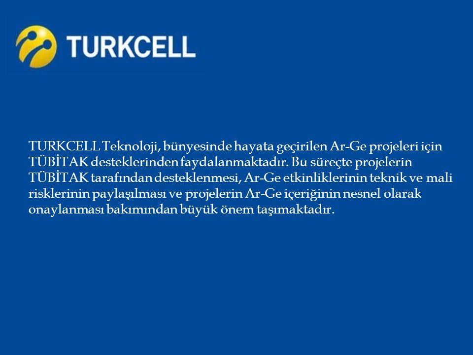 TURKCELL Teknoloji, bünyesinde hayata geçirilen Ar-Ge projeleri için TÜBİTAK desteklerinden faydalanmaktadır.