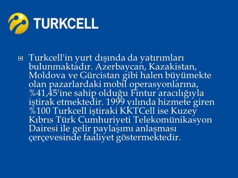 Turkcell in yurt dışında da yatırımları bulunmaktadır