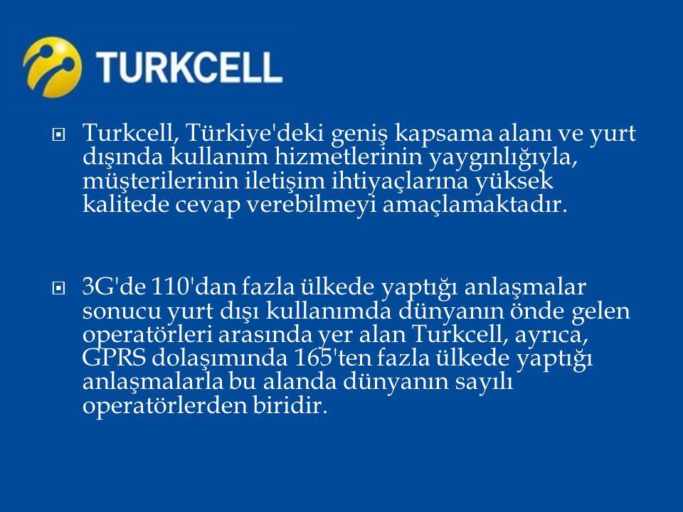 Turkcell, Türkiye deki geniş kapsama alanı ve yurt dışında kullanım hizmetlerinin yaygınlığıyla, müşterilerinin iletişim ihtiyaçlarına yüksek kalitede cevap verebilmeyi amaçlamaktadır.