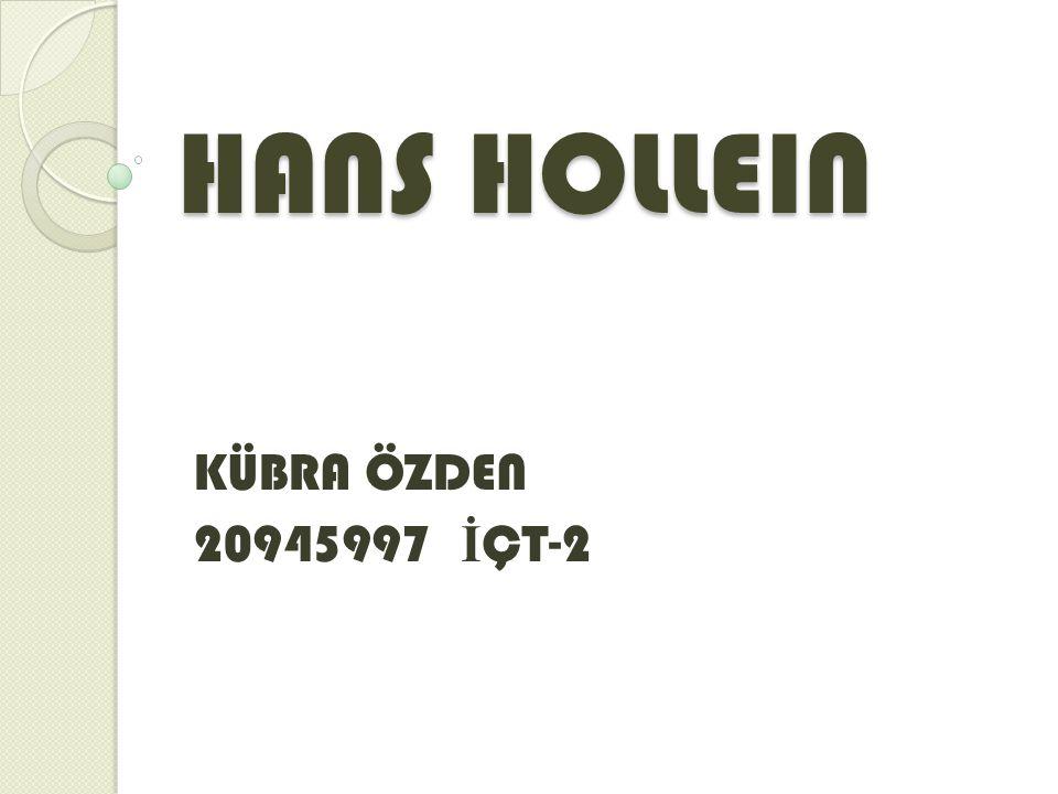 HANS HOLLEIN KÜBRA ÖZDEN 20945997 İÇT-2